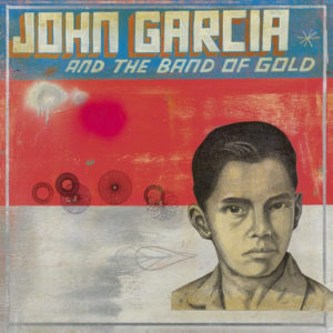 Read more about the article John Garcia And The Band Of Gold