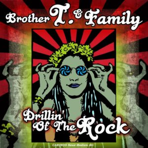 Brother T. And Family – Drillin' Of The Rock