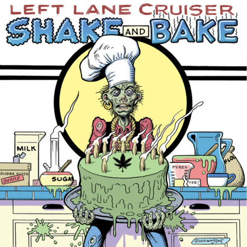 Left Lane Cruiser — Shake And Bake (2019)