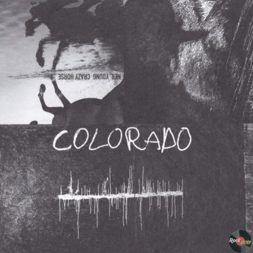 Neil Young With Crazy Horse — Colorado [2019]