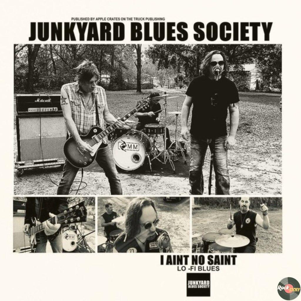 Junkyard Blues Society — I Aint No Saint [2018]